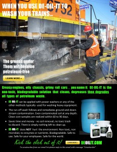 Adding DE-OIL-IT to your power washer removes oil and grime form the side of trains and cleans up the rail yard beneath at the same time.