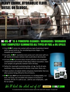 Adding DE-OIL-IT to your power washer removes all oil and greasy from the side of ocean rigs